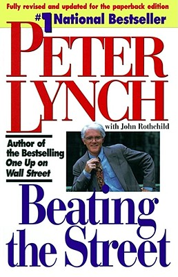 Beating the Street By Lynch, Peter/ Rothchild, John